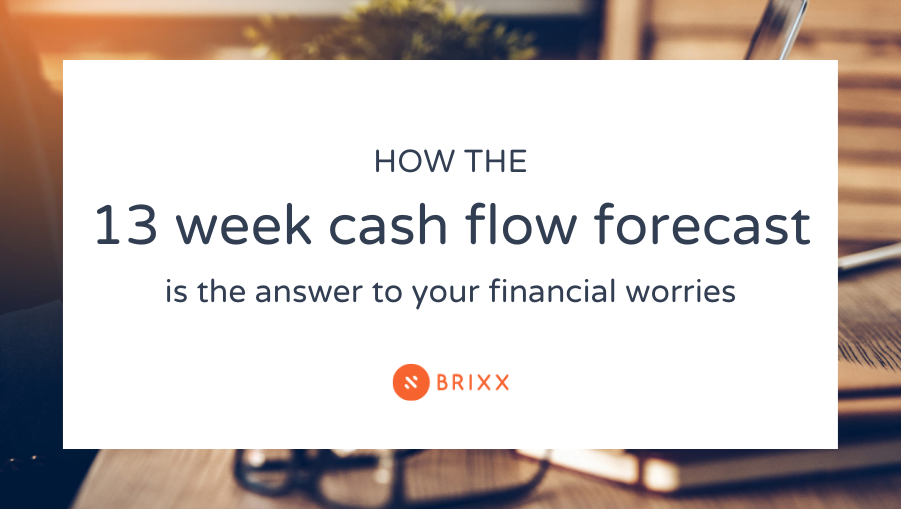 how the 13 week cash flow forecast is the answer to your financial worries